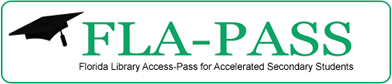 Find out more about FLA-PASS (Florida Library Access-Pass for Accelerated Secondary Students): Library website, hours, locations, catalog, Inter-Library Loan, Genealogy Information, etc